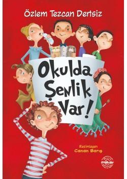 OKULDA ŞENLİK VAR