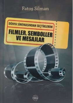 Dünya Sinemasından Seçtiklerim Filmler,Semboller ve Mesajlar