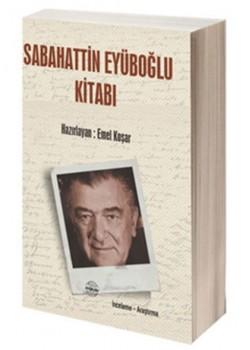Sabahattin Eyüboğlu Kitabı, Emel Koşar, İnceleme Araştırma